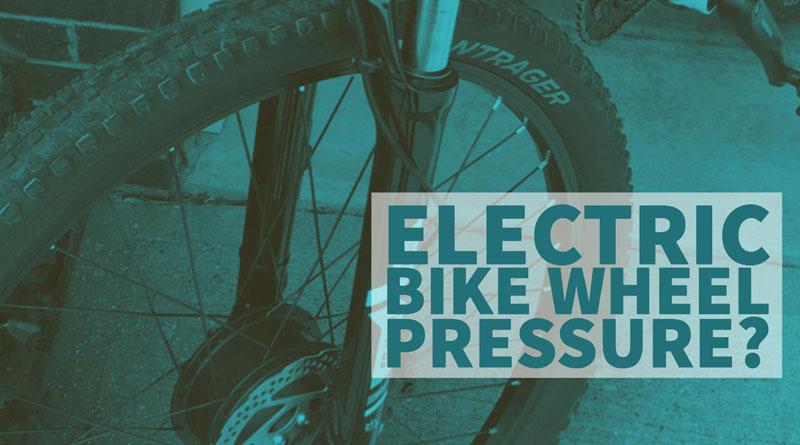 electric bike wheel pressure