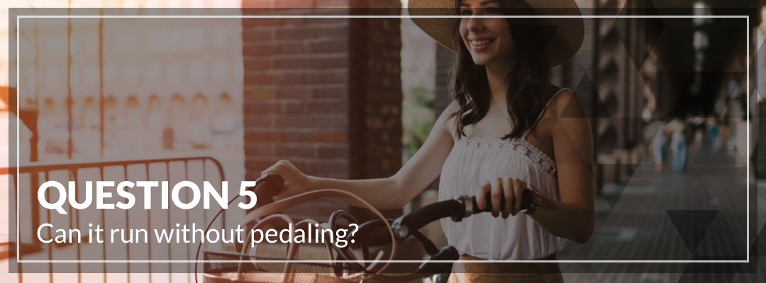 Can it run without pedaling_