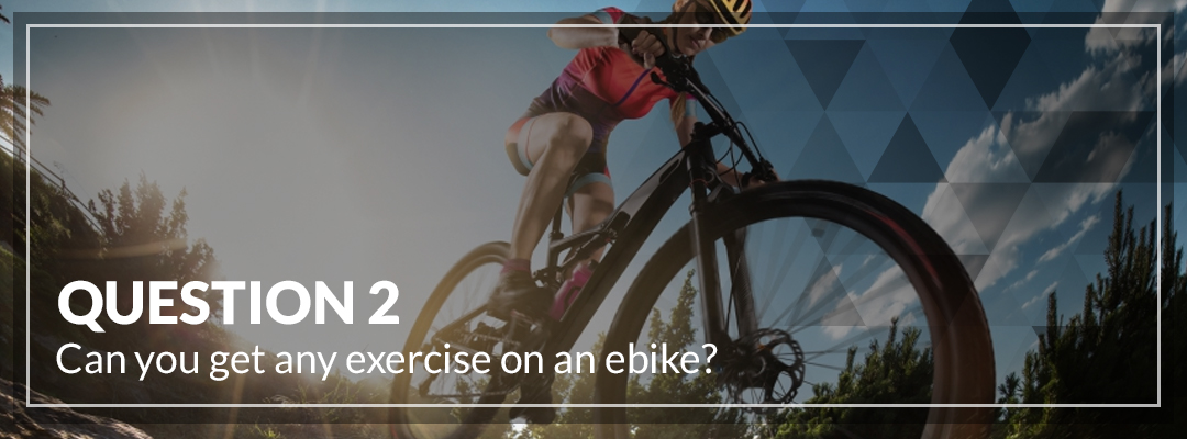 Can you get any exercise on an ebike_